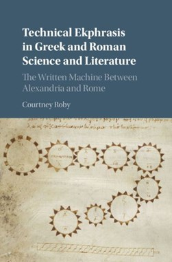 Technical ekphrasis in Greek and Roman science and literature by Courtney Roby