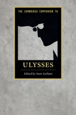 The Cambridge companion to Ulysses by Sean Latham