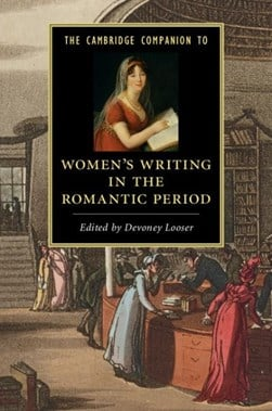 The Cambridge companion to women's writing in the Romantic period by Devoney Looser