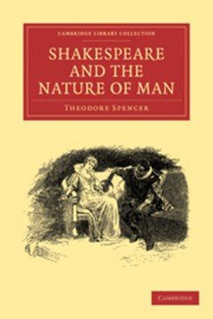 Shakespeare and the Nature of Man by Theodore Spencer
