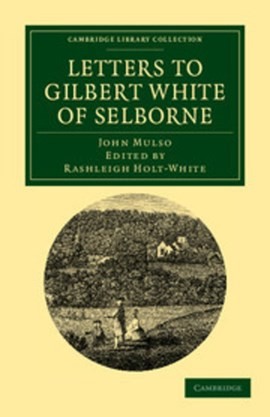 Letters to Gilbert White of Selborne by John Mulso