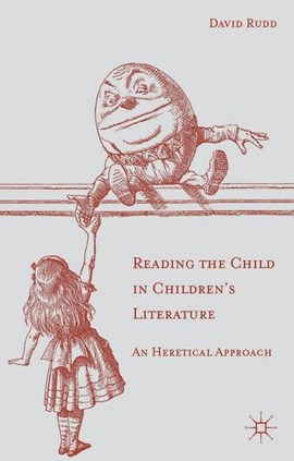 Reading the child in children's literature by D. Rudd