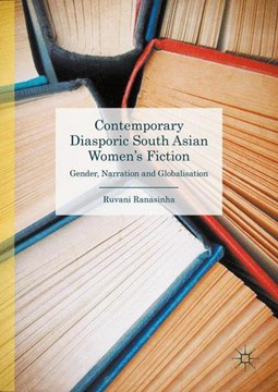 Contemporary diasporic South Asian women's fiction by Ruvani Ranasinha
