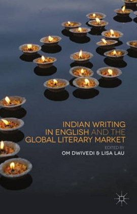 Indian writing in English and the global literary market by O. Dwivedi