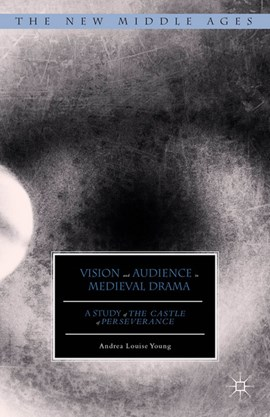 Vision and audience in Medieval drama by Andrea Louise Young