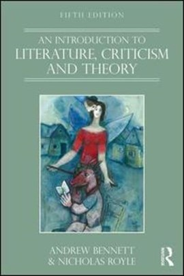 An introduction to literature, criticism and theory by Andrew Bennett