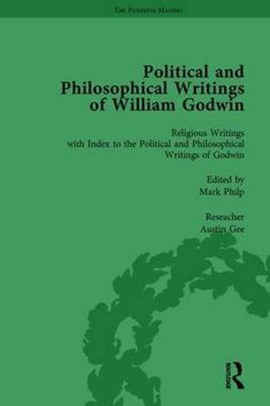 The Political and Philosophical Writings of William Godwin vol 7 by Mark Philp