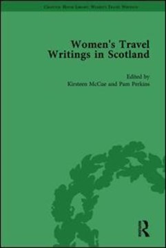 Women's travel writings in Scotland. Volume I by Kirsteen McCue
