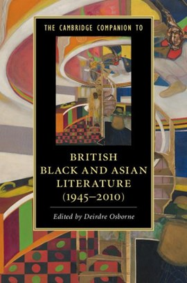 The Cambridge companion to British Black and Asian literature (1945-2010) by Deirdre Osborne