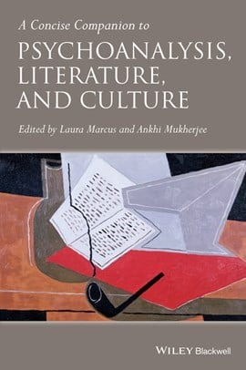 A concise companion to psychoanalysis, literature, and culture by Laura Marcus