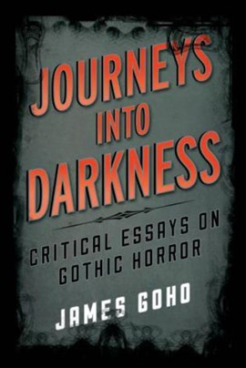 Journeys into darkness by James Goho