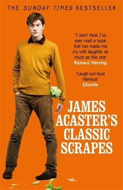 James Acaster's classic scrapes by James Acaster