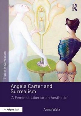 Angela Carter and surrealism by Anna Watz