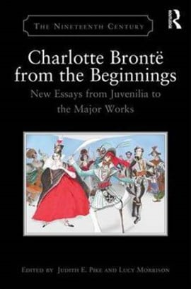 Charlotte Brontë from the beginnings by Judith E. Pike