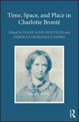 Time, space, and place in Charlotte Brontë by Diane Long Hoeveler
