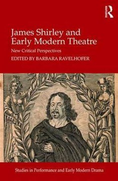 James Shirley and early modern theatre by Barbara Ravelhofer