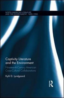 Captivity literature and the environment by Kyhl D. Lyndgaard