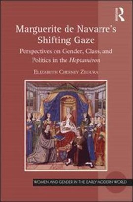 Marguerite de Navarre's shifting gaze by Elizabeth Chesney Zegura