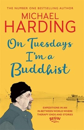On Tuesdays, I'm a Buddhist by Michael P Harding