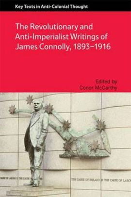 The revolutionary and anti-imperialist writings of James Connolly 1893-1916 by Conor McCarthy
