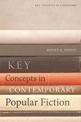 Key concepts in contemporary popular fiction by Bernice M. Murphy