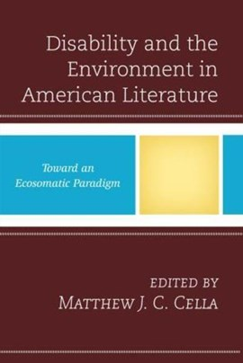Disability and the environment in American literature by Matthew J. C Cella