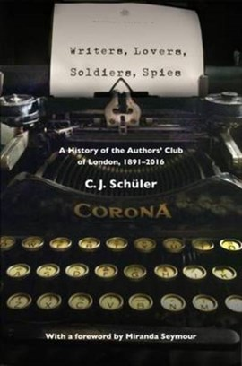 Writers, lovers, soldiers, spies by C J Schüler