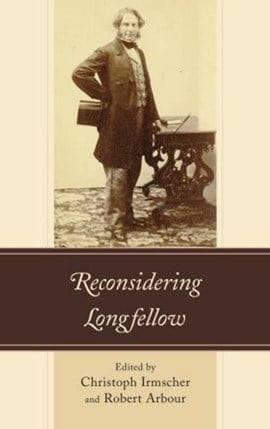 Reconsidering Longfellow by Christoph Irmscher