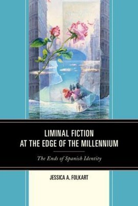 Liminal fiction at the end of the millennium by Jessica A. Folkart