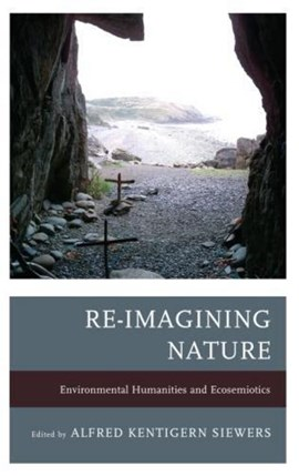 Re-imagining nature by Alfred Kentigern Siewers