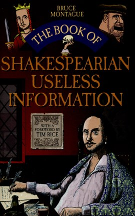 The book of Shakespearean useless information by Bruce Montague