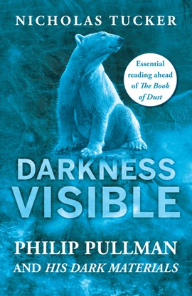 Darkness visible by Nicholas Tucker