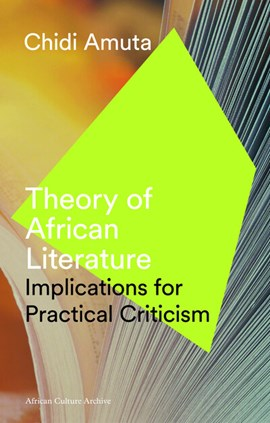 Theory of African literature by Chidi Amuta