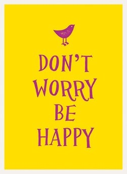 Dont Worry Be Happy H/B by Summersdale