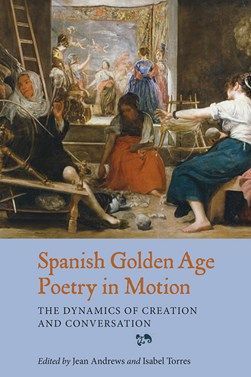 Spanish golden age poetry in motion by Jean Andrews