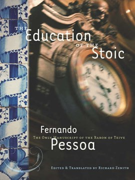The education of the Stoic by Fernando Pessoa