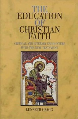 The education of Christian faith by Kenneth Cragg