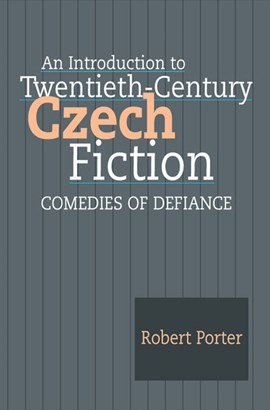 Introduction to Twentieth-Century Czech Fiction by Robert Porter