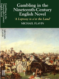 Gambling in the nineteenth-century English novel by Michael Flavin