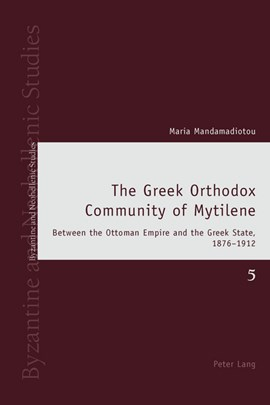 The Greek Orthodox community of Mytilene by Maria Mandamadiotou