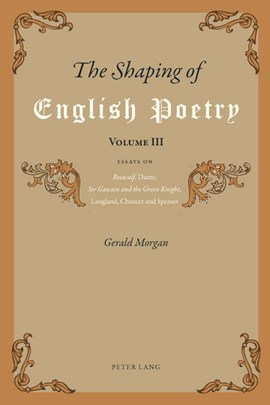 The Shaping of English Poetry- Volume III by Gerald Morgan