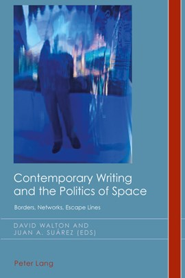 Contemporary writing and the politics of space by David Walton
