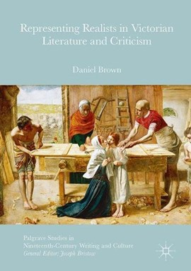 Representing realists in Victorian literature and criticism by Daniel Brown