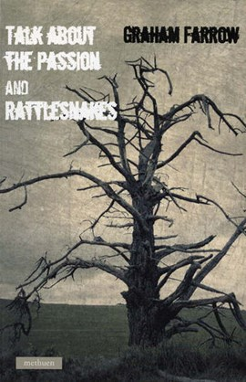 'Talk About The Passion' & 'Rattlesnakes' by Graham Farrow
