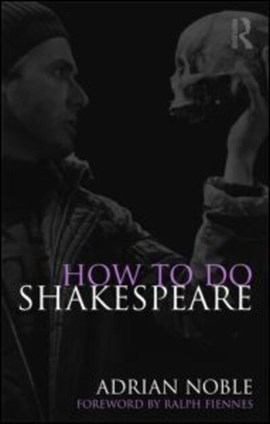 How to do Shakespeare by Adrian Noble