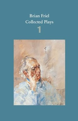 Collected plays. Volume 1 by Brian Friel