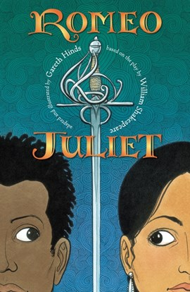 The most excellent and lamentable tragedy of Romeo & Juliet by Gareth Hinds