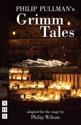 Philip Pullman's Grimm tales for young and old by Philip Wilson