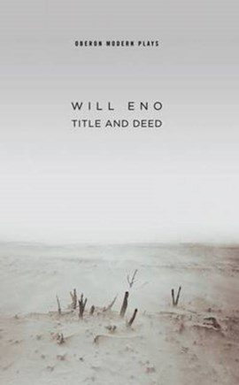 Title and Deed by Will Eno