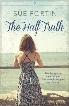 The half truth by Sue Fortin
